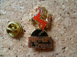 Pin's ** Ferrari St TROPEZ  ** Club De  Voiture, Automobile Ville Saint Tropez , Insigne Cheval - Ferrari