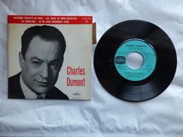 EP 45 T  CHARLES DUMONT   LABEL COLUMBIA ESRF 1355 - Disco, Pop
