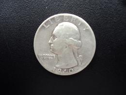 ÉTATS UNIS D'AMÉRIQUE : 1/4 DOLLAR   1940   KM 164   TB+ / TTB - Federal Issues