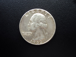 ÉTATS UNIS D'AMÉRIQUE : 1/4 DOLLAR   1962    KM 164    SUP - Federal Issues