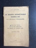 M Valmalette : Le Dessin Géométrique Normalisé à L' Ecole Primaire. Livre De L' élève Et De Tout Débutant En Dessin Et - Books, Magazines, Comics