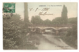 01 Ambérieu, Le Pont Sur L'Albarine. Carte Colorisée Inédite (934) - Autres Communes