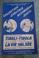 RARE PARTITION MUSIQUE ACCORDEON SAXOPHONE RADIO TIROLI TIROLA LA VIE VALSEE PARIS 9E VALSE TYROLIENNE H. PANELLA - Autres