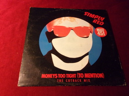 SIMPLY RED  ° MONEYS TOO TIGHT  TO MENTION  THE CUTBACK MIX - 45 Rpm - Maxi-Singles