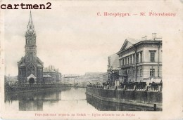 SAINT-PETERSBOURG EGLISE REFORMEE SUR LA MOYKA RUSSIE RUSSIA 1900 - Russie