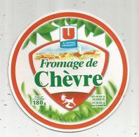étiquette Fromage , Dessus De Boite , De CHEVRE , U Les Nouveaux Commerçants, Frais Fr 1.45 E - Fromage