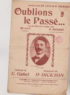 ( RG1) OUBLIONS LE PASSE ... , DICKSON  , DE LILO  , Paroles : GABEL - Partitions Musicales Anciennes
