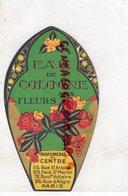75- PARIS- ETIQUETTE  EAU DE COLOGNE AUX FLEURS-PARFUMERIE DU CENTRE-26 RUE ALIGRE- PARFUM- PARFUMEUR - Etiquetas