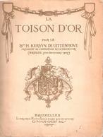 LA TOISON D OR ORDRE NOTES INSTITUTION HISTOIRE DEPUIS 1429 A 1559  BRUXELLES 1907 - Before 1871