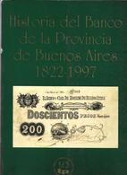 HISTORIA DEL BANCO DE LA PROVINCIA DE BUENOS AIRES LIBROS 2 TOMOS AÑOS 1822 A 1997 - Boeken & Software