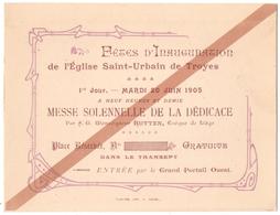 TROYES (10) FETE D'INAUGURATION De EGLISE SAINT-URBAIN. MESSE SOLENNELLE De La DEDICACE. 1905. - Biglietti D'ingresso
