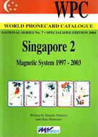 SINGAPORE CATALOGUE  VOL.2 1997-2003 ISSUED BY MvCARDS 2004  READ DESCRIPTION CAREFULLY !!! - Phonecards