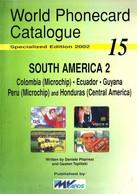 SOUTH AMERICA CATALOGUE VOL.2-COLOMBIA-ECUADOR-GUYANA-PERU-HONDURAS ISSUED BY MvCARDS 2002 READ DESCRIPTION CAREFULLY!!! - Phonecards
