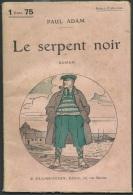 Paul Adam  - Le Serpent Noir - Select Collection - Flammarion Année  1922  - Vif 23502 - 1901-1940