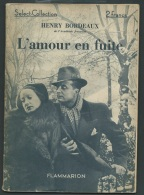 """Henry Bordeaux """" L'amour En Fuite """" - Select Collection - Flammarion - Année  1935 - Vif 23508 - 1901-1940"""