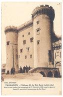 Cpa Tarascon - Château Dit Du Roi René ... ( Description Au Verso : Gendarmes Et Prisonniers .. ) - Tarascon