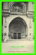 FRIBOURG, SUISSE - PORTAL DE LA CATHÉDRALE - ANIMÉE - EDITION PHOTOGLOB - DOS 3/4 - - FR Fribourg