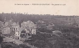 La Guerre En Argonne  VIENNE-LE-CHATEAU Vue Générale En 1918 - Guerre 1914-18
