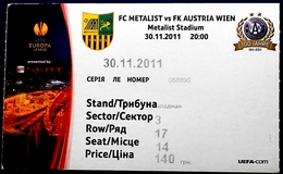 Football Tickets/billets -  F.C.  METALLIST Kharkiv  V  F.K.  AUSTRIA  Wien  , 2011 , EURO - CUP. - Habillement, Souvenirs & Autres