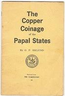 ETATS PONTIFICAUX - MONNAIES DES PAPES - COPPER COINAGE - ITALIE - EKLUND - 1962. - Livres & Logiciels