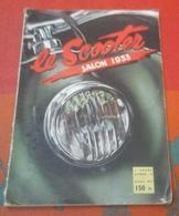 Le Scooter N° 18 Octobre 1953 Salon 1953 Lambretta,Vespa,Terrot,Utilitaires Triporteurs,Peugeot,Bernardet... - Auto/Moto