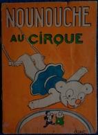 NOUNOUCHE  Au CIRQUE - Textes & Dessins De Durst - Éditions Des Enfants De France - ( 1948 ) . - Autres Auteurs