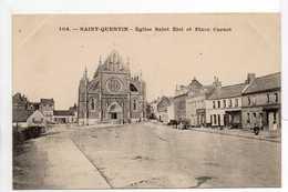 - CPA SAINT-QUENTIN (02) - Eglise Saint Eloi Et Place Carnot - N° 104 - - Saint Quentin