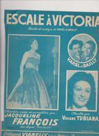 (RG1) ESCALE A VICTORIA , JACQUELINE FRANCOIS , VIVIANE TUBIANA , Paroles Et Musique VAREL & BAILLY - Partitions Musicales Anciennes