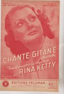 (RG1)CHANTE GITANE , RINA KETTY ; Musique MAURICE DEHETTE , Paroles GEO BONNET - Partitions Musicales Anciennes