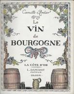 Le Vin De Bourgogne. La Côte D'Or. Camille Rodier. Edition 1920. L. Damidot, Editeur. Dijon. - Livres, BD, Revues