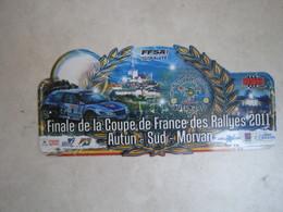 PLAQUE DE RALLYE   FINALE DE LA COUPE DE FRANCE DES RALLYES 2011  AUTUN SUD MORVAN - Plaques De Rallye