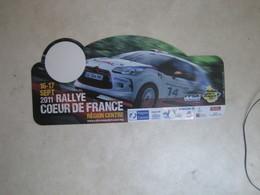 PLAQUE DE RALLYE   RALLYE COEUR DE FRANCE 2011 - Rallye (Rally) Plates