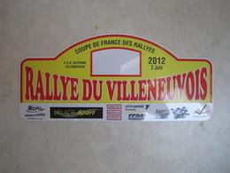 PLAQUE DE RALLYE   RALLYE DU VILLENEUVOIS 2012 - Rallye (Rally) Plates