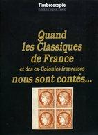 France Quand Les Classiques De France Et Ex Colonies Sont Contés  Timbroscopie 1989 - Filatelia E Historia De Correos