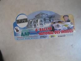 PLAQUE DE RALLYE    6 E RALLYE NATIONAL DES IMAGES 2004 - Plaques De Rallye