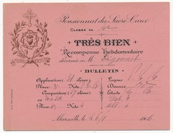"""MARSEILLE - Pensionnat Du Sacré-Coeur - Récompense Hebdomadaire """"TRES BIEN"""" - 1906 - Diplomi E Pagelle"""