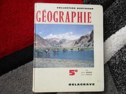 """Géographie """"Classe De 5e"""" (A.J.C. Bertrand Et E. Verdier) éditions Delagrave De 1962 - Books, Magazines, Comics"""