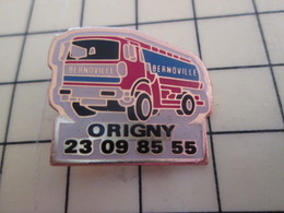 Pin713M Pin's Pins / Beau Et Rare / TRANSPORTS : CAMION CITERNE BERNOVILLE A ORIGNY - Transportes