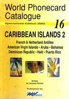 CARIBBEAN TELEPHONE PHONECARD CATALOGUE 2 VOL16 2002 INC. FRENCH ANTILLES-HAITI ETC. READ DESCRIPTION !! - Phonecards