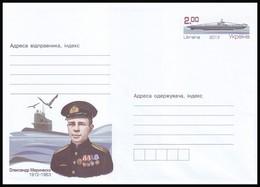 UKRAINE 2013. ALEXANDER MARINESCO, SUBMARINE S-13 COMMANDER, HERO OF SOVIET UNION. Postal Stationery Stamped Cover (**) - Submarines