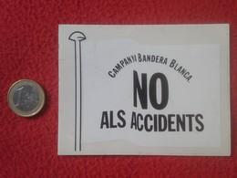ANTIGUA PEGATINA ADHESIVO STICKER CAMPANYA BANDERA BLANCA NO ALS ACCIDENTS, ACCIDENTES VER FOTO/S Y DESCRIPCIÓN SPAIN ? - Pegatinas