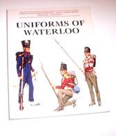 Militaria Uniformi Haythornthwaite Uniforms Of Waterloo -  Ed. 1999 - Militari