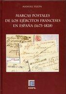 Catálogo-Marcas Postales De Los Ejércitos Franceses En España 1673/1828 Ed.Edifil - Spagna