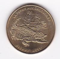 MDP MONNAIE DE PARIS :  PIERRELATTE  LA FERME AUX CROCODILES - 26PIE1/99 1999   Jeton Médaille - Monnaie De Paris