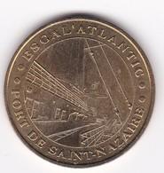 MDP MONNAIE DE PARIS :  PORT SAINT-NAZAIRE Escal'atlantique 44SNA1/01 2001   Jeton Médaille RARE - Monnaie De Paris