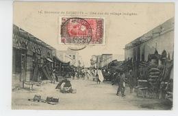 AFRIQUE - DJIBOUTI - Une Rue Du Village Indigène - Dahomey