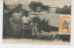 AFRIQUE - DJIBOUTI - Village Indigène à AMBOULÉ - Dahomey