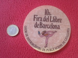 ANTIGUA PEGATINA ADHESIVO STICKER 10a FIRA FERIA DEL LLIBRE LIBRO DE BARCELONA CATALUNYA CATALONIA SPAIN ESPAÑA GREMI - Pegatinas