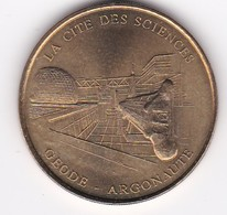MDP MONNAIE DE PARIS :  LA CIT2 DES SCIENCES Géode-argonaute 7519CS1/99 1999  Jeton Médaille - Monnaie De Paris