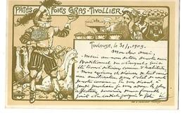 31 TOULOUSE MAISON TIVOLLIER PATES FOIES GRAS 1909 CPA PUBLICITAIRE 2 SCANS - Toulouse